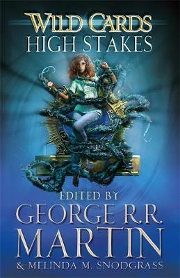 Wild Cards: High Stakes by George R. R. Martin
