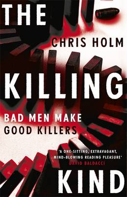 Cover for The Killing Kind by Chris Holm