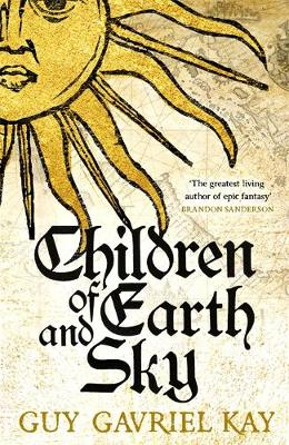 Cover for Children of Earth and Sky by Guy Gavriel Kay