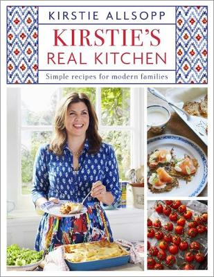 Cover for Kirstie's Real Kitchen Simple recipes for modern families by Kirstie Allsopp