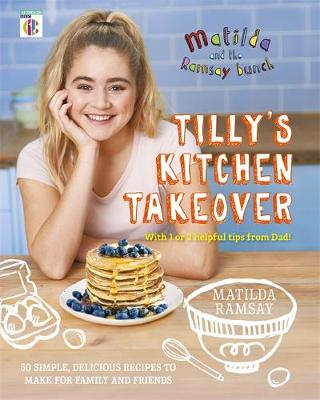 Matilda & the Ramsay Bunch Tilly's Kitchen Takeover by Matilda Ramsay