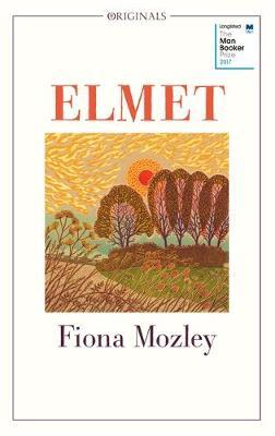 Elmet by Fiona Mozley