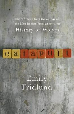 Cover for Catapult  by Emily Fridlund