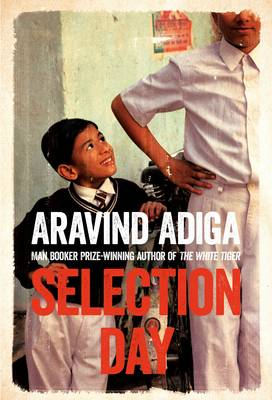 Cover for Selection Day by Aravind Adiga