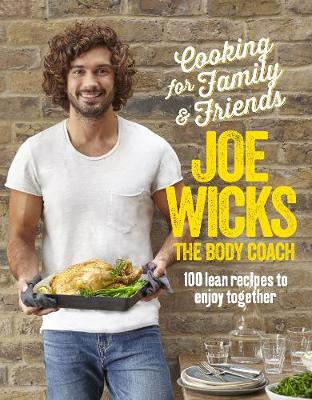 Cover for Cooking for Family and Friends 100 Lean Recipes to Enjoy Together by Joe Wicks