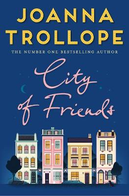 Cover for City of Friends by Joanna Trollope