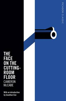 The Face on the Cutting-Room Floor Picador Classic by Cameron McCabe