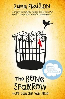 Cover for The Bone Sparrow A Refugee Novel by Zana Fraillon