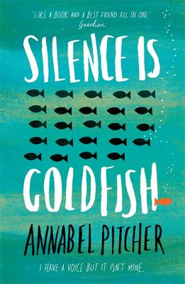Cover for Silence is Goldfish by Annabel Pitcher