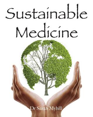 Sustainable Medicine by Sarah Myhill