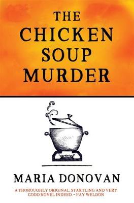 The Chicken Soup Murder by Maria Donovan
