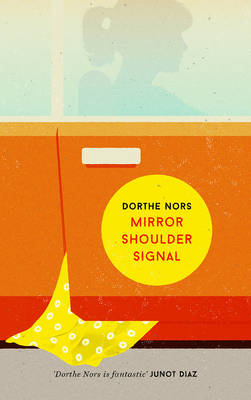 Mirror Shoulder Signal by Dorthe Nors