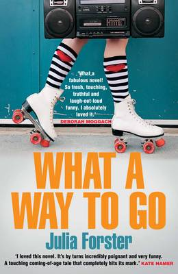 Cover for What a Way to Go by Julia Forster