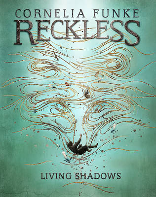 Cover for Reckless II: Living Shadows (Mirrorworld) by Cornelia Funke