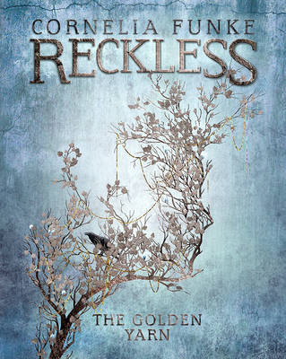 Cover for Reckless III: The Golden Yarn by Cornelia Funke