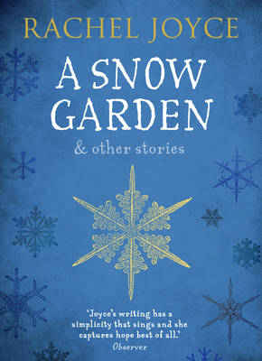Cover for A Snow Garden and Other Stories by Rachel Joyce