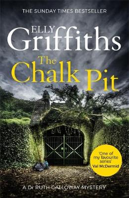 Cover for The Chalk Pit by Elly Griffiths