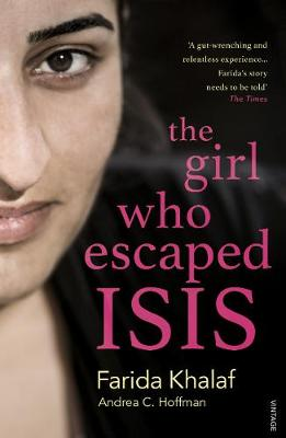 The Girl Who Escaped Isis Farida's Story by Farida Khalaf, Andrea C. Hoffmann