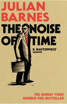 Cover for The Noise of Time by Julian Barnes