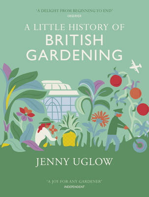 Cover for A Little History of British Gardening by Jenny Uglow