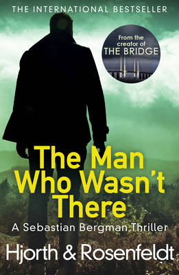 Cover for The Man Who Wasn't There by Michael Hjorth, Hans Rosenfeldt