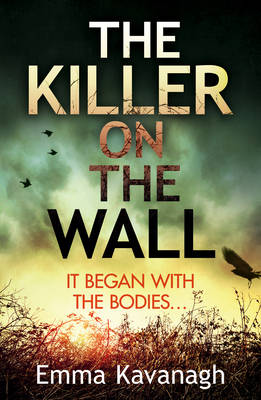 Cover for The Killer on the Wall by Emma Kavanagh