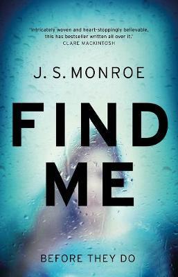 Find Me by J. S. Monroe