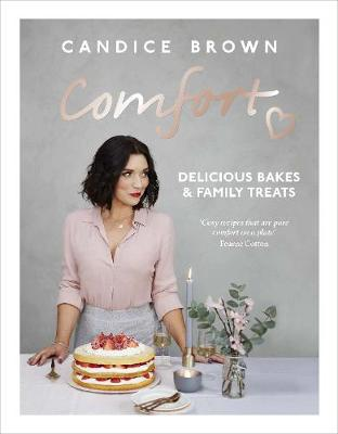 Cover for Comfort: Delicious Bakes and Family Treats by Candice Brown