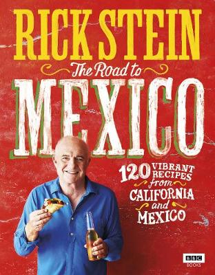 Cover for Rick Stein: The Road to Mexico by Rick Stein