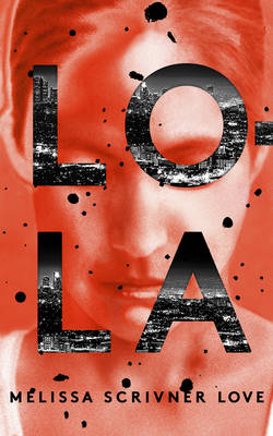 Cover for Lola by Melissa Scrivner Love