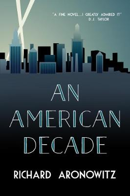 An American Decade by Richard Aronowitz