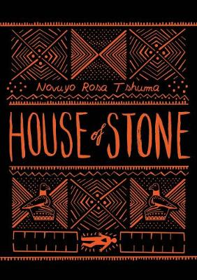 Cover for House of Stone by Novuyo Rosa Tshuma