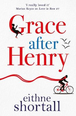 Cover for Grace After Henry by Eithne Shortall