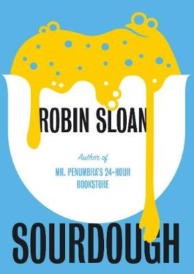 Cover for Sourdough by Robin Sloan
