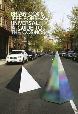 Universal A Guide to the Cosmos by Brian Cox, Jeff Forshaw