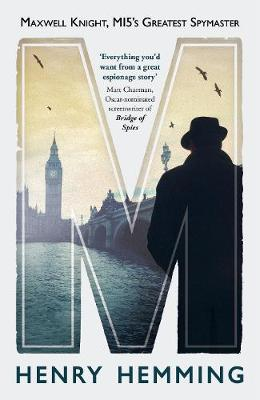 Cover for M Maxwell Knight, MI5's Greatest Spymaster by Henry Hemming