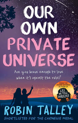 Cover for Our Own Private Universe by Robin Talley