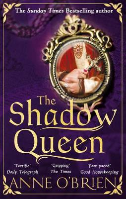 Cover for The Shadow Queen by Anne O'Brien