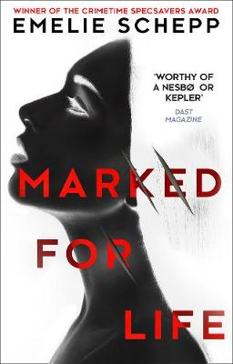 Marked for Life by Emelie Schepp
