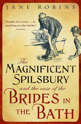 Cover for The Magnificent Spilsbury and the Case of the Brides in the Bath by Jane Robins