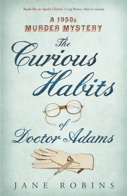 Cover for The Curious Habits of Dr Adams: A 1950s Murder Mystery by Jane Robins