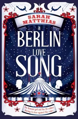 A Berlin Love Song by Sarah Matthias