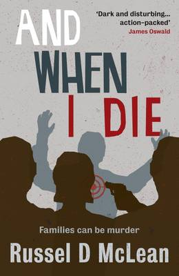 Cover for And When I Die by Russel D. McLean