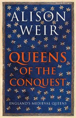 Cover for Queens of the Conquest England's Medieval Queens by Alison Weir