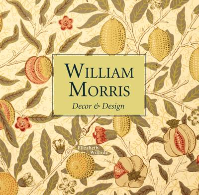 William Morris Decor & Design (Mini) by Elizabeth Wilhide