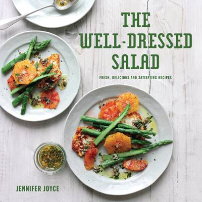 Cover for The Well-Dressed Salad Fresh, Delicious and Satisfying Recipes by Jennifer Joyce