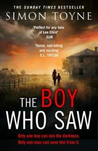 The Boy Who Saw A Gripping Thriller That Will Keep You Hooked by Simon Toyne