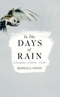 Book Cover for In the Days of Rain by Rebecca Stott