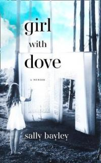 Book Cover for Girl With Dove A Life Built by Books by Sally Bayley