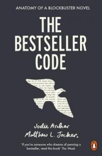 The Bestseller Code by Matthew Jockers, Jodie Archer
